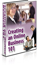Creating an Online Business 101: A Guide on How to Set Up Your Own Online Business