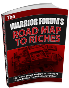 Warrior Forum's Road Map to Riches